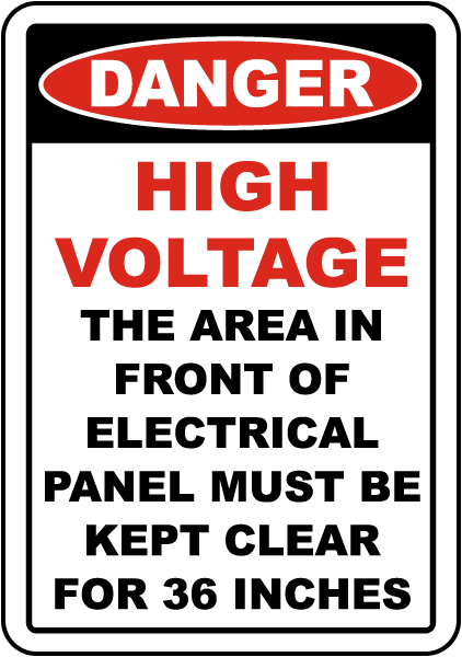 Danger High Voltage The Area In Front Of Electrical Panel Must Be Kept Clear For 36 Inches sign