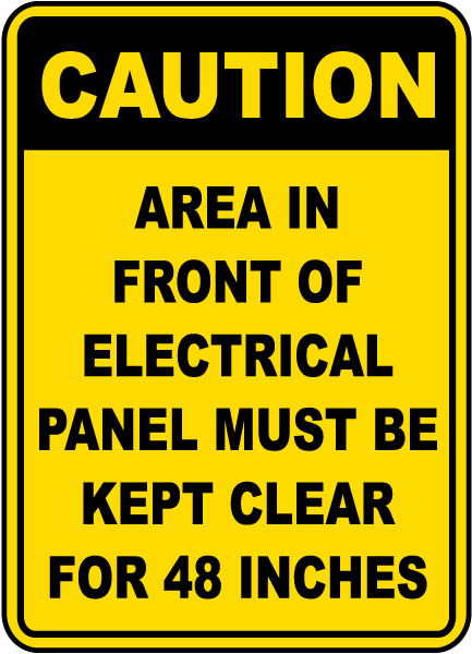 Caution Area In Front Of Electrical Panel Must Be Kept Clear For 36 Inches Label