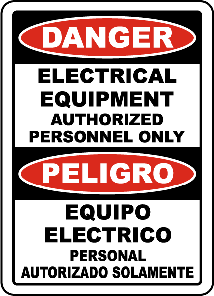 Bilingual Danger Electrical Equipment Authorized Only Sign
