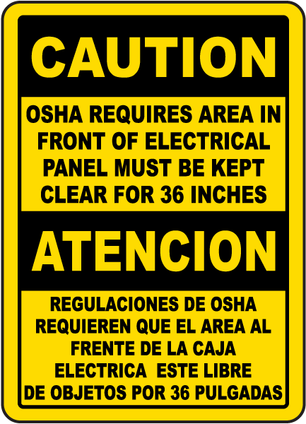 Caution OSHA Requires That Area In Front Of Electrical Panel/ Atencion Regulaciones sign