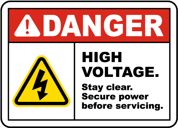 Danger High Voltage. Stay clear. Secure power before servicing sign