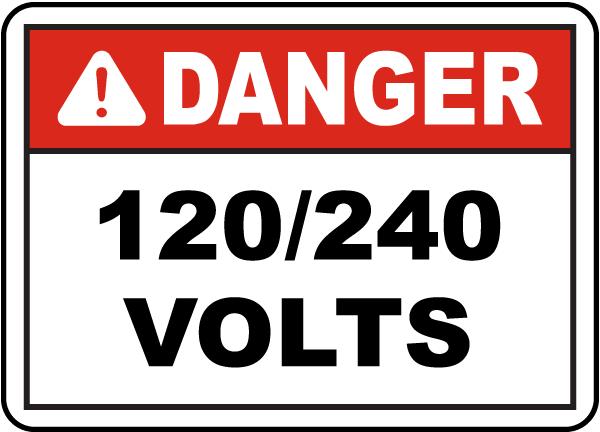 Danger 120/240 Volts Sign