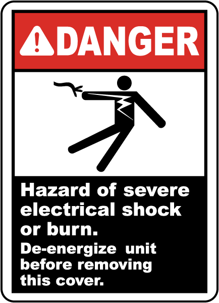 Danger Hazard of severe electrical shock or burn. De-energized unit sign