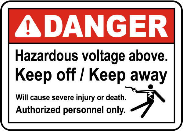 Hazardous Voltage Above Keep Off Label