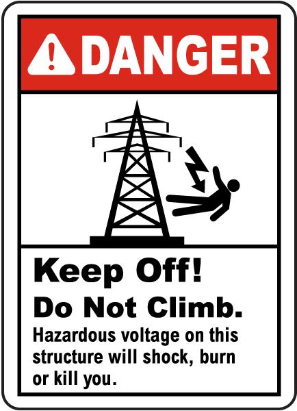 Danger Keep Off Do Not Climb Label