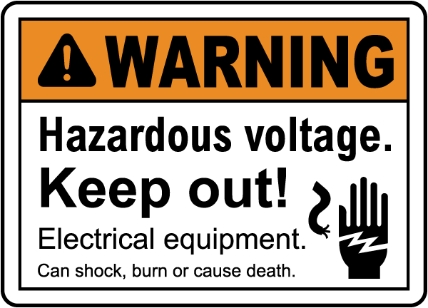 Hazardous Voltage Keep Out Sign
