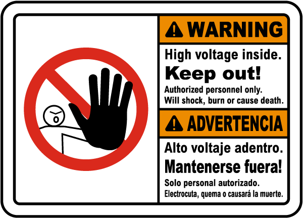 Warning High Voltage Inside. Keep Out. Authorized Personnel Only. Will Shock Burn Or Cause Death. / Advertencia. Alto Voltaje Adentro. Mantenerse Fuera! Solo Personal Autorizado. Electrocuta, Quema O Causara La Muerte.