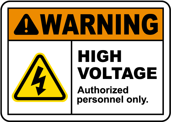 Warning High Voltage. Authorized Personnel Only.