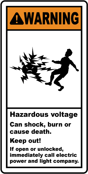Warning Hazardous voltage Can shock, burn or cause death. Keep Out! If open label