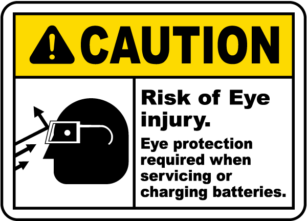 Caution Risk of Eye injury. Eye protection required when servicing or charging batteries sign