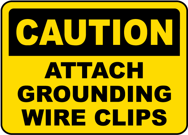 Attach Grounding Wire Clips Sign