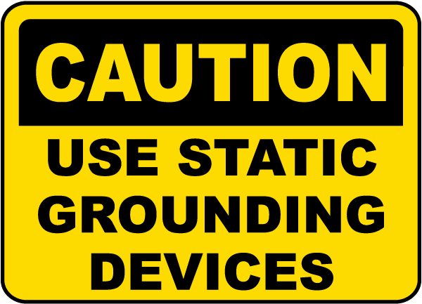 Use Static Grounding Devices Sign