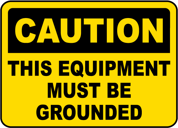 This Equipment Must Be Grounded Sign