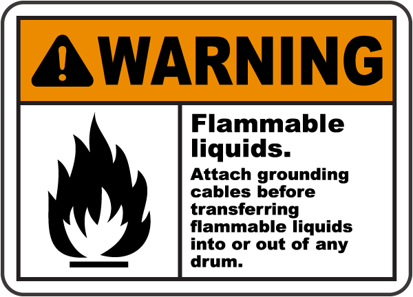 Warning Flammable liquids. Attach grounding cables before transferring sign