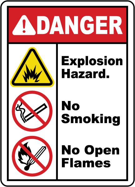 DANGER. Explosion Hazard. No Smoking. No Open Flames