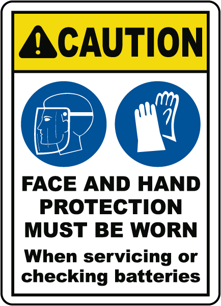 CAUTION. FACE AND HAND PROTECTION MUST BE WORN. When servicing or checking batteries