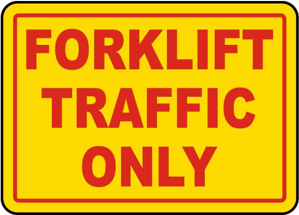 Forklift Traffic Only Sign