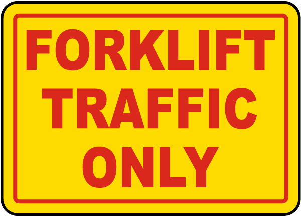 Forklift Traffic Only Sign