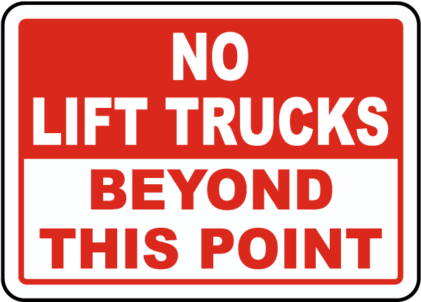No Lift Trucks Beyond This Sign
