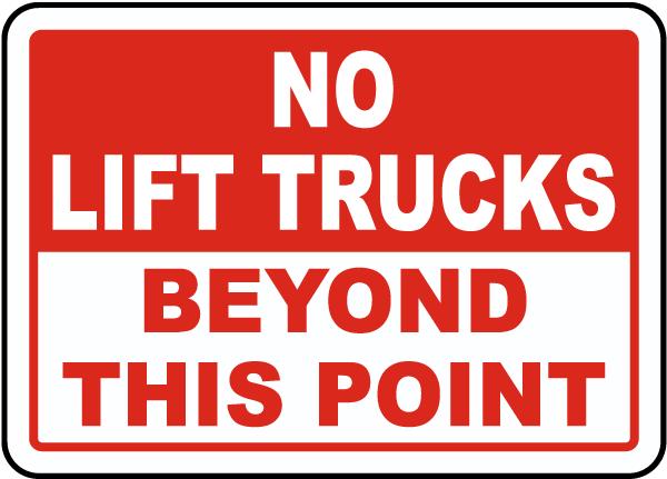 No Lift Trucks Beyond This Sign