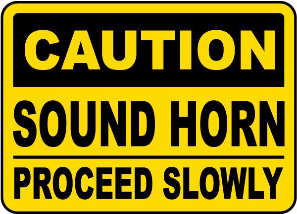Caution Sound Horn Proceed Slowly Sign