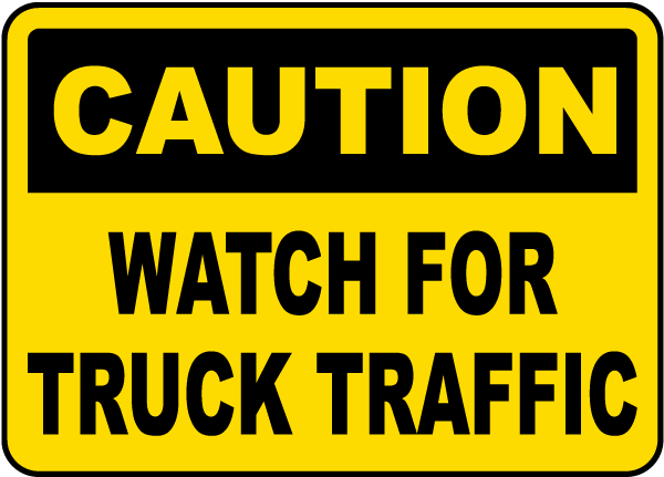 Caution Watch For Truck Traffic Sign