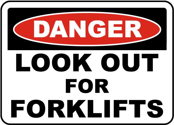 Danger Look Out For Forklifts Sign