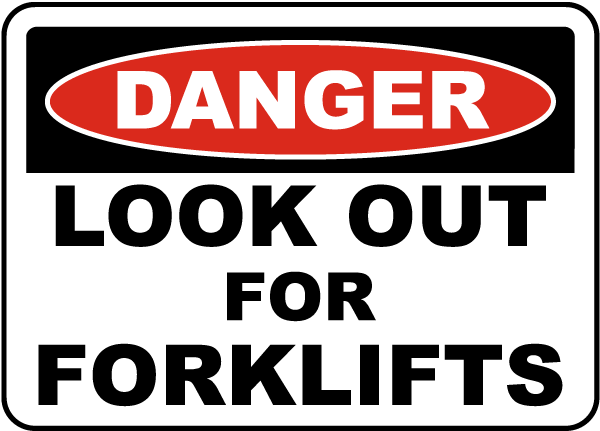 Danger Look Out For Forklifts Sign