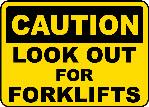 Caution Look Out For Forklifts Sign