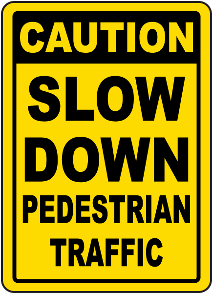 Caution Pedestrian Traffic Sign