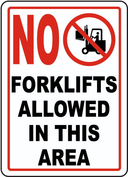 No Forklifts Allowed In This Area Sign