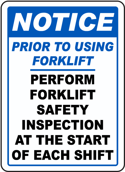 Notice Prior To Using Forklift Perform Forklift Safety Inspection sign