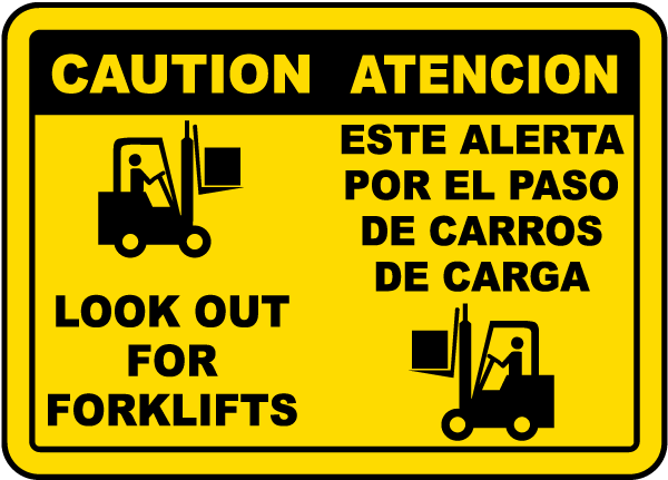 Caution Look Out For Forklifts / Atencion Este Alerta sign