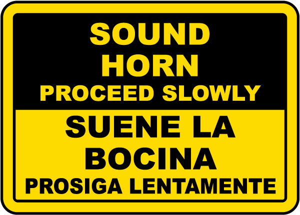 Bilingual Sound Horn Proceed Slowly Sign