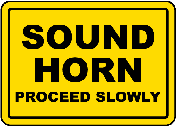 Sound Horn Proceed Slowly Sign