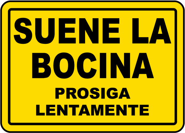 Spanish Sound Horn Proceed Slowly Sign