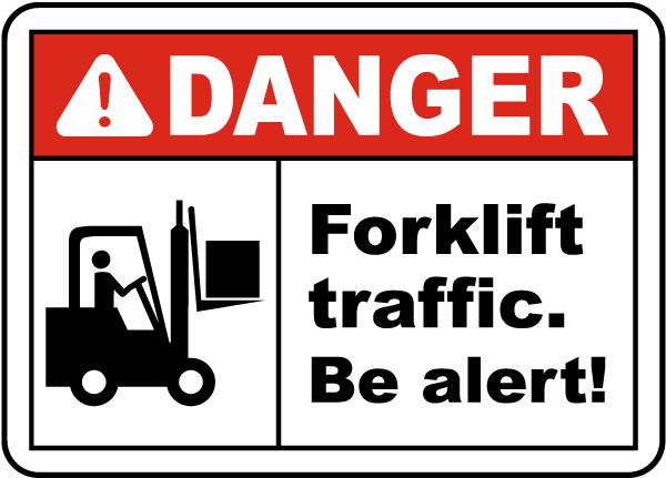 Danger Forklift Traffic Be Alert Sign