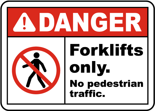 No Pedestrian Traffic Forklifts Only Sign