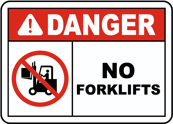 Danger No Forklifts Sign