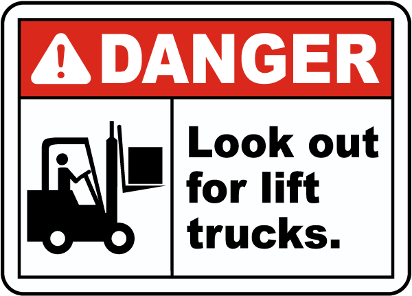 Danger Look Out For Lift Trucks Sign