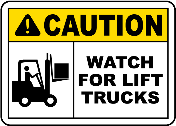 Caution Watch For Lift Trucks Sign