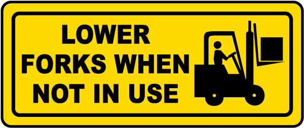Lower Forks When Not In Use Label