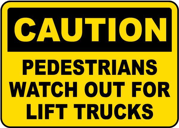Pedestrians Watch For Lift Trucks Sign