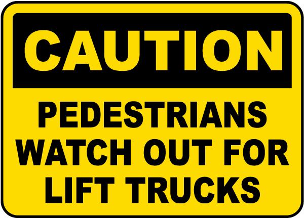 Pedestrians Watch For Lift Trucks Sign