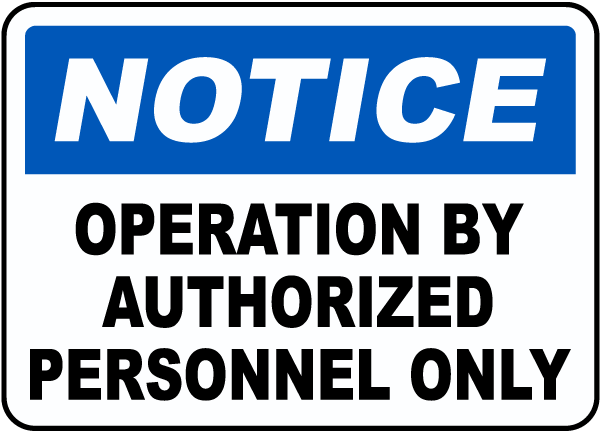 Operation By Authorized Only Sign