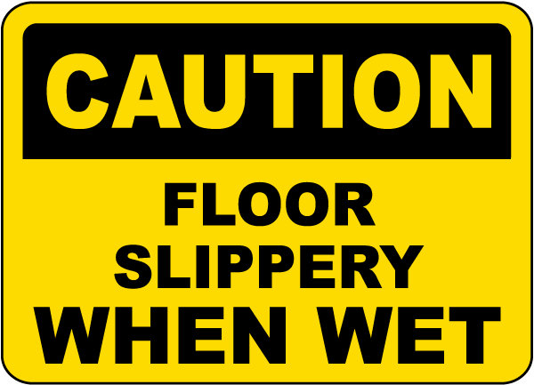 Floor Slippery When Wet Sign