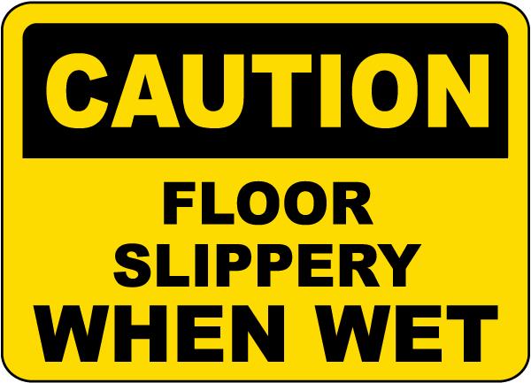 Floor Slippery When Wet Sign