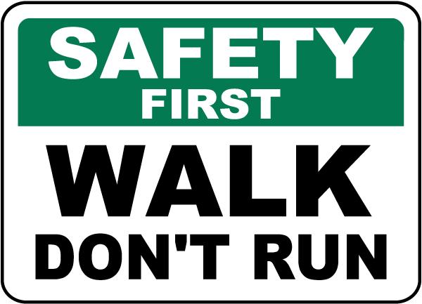 Safety First Walk Don't Run Sign