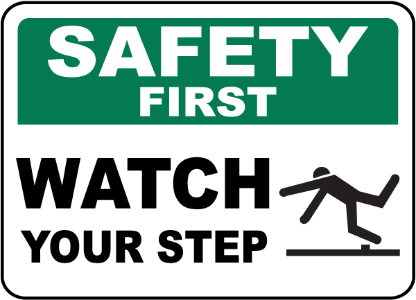 Safety First Watch Your Step Sign