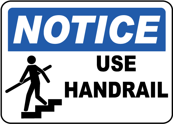 Notice Use Handrail Sign